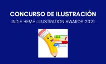 CONCURSO DE ILUSTRACIÓN INDIE HEME ILLUSTRATION AWARDS 2021